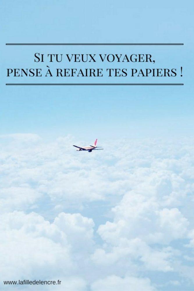 Si tu veux voyager, pense à refaire tes papiers !