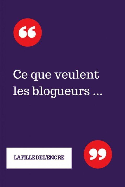 Ce que veulent les blogueurs