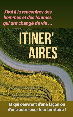 Itinér'aires le podcast de changement de vie et des territoires