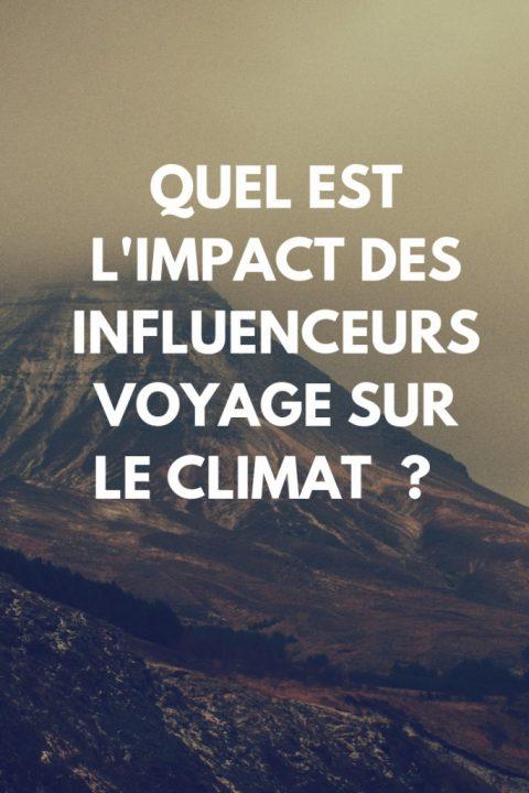 quel est l'impact des influenceurs voyage sur le climat _