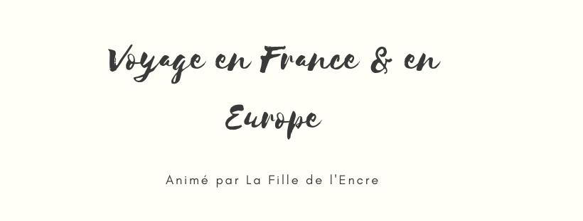 voyage en France & en Europe